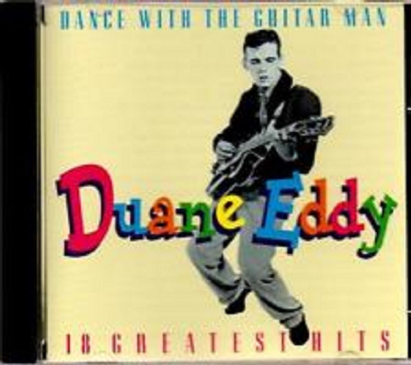 DUANE EDDY - DANCE WITH THE GUITAR MAN - 18 GREATEST HITS